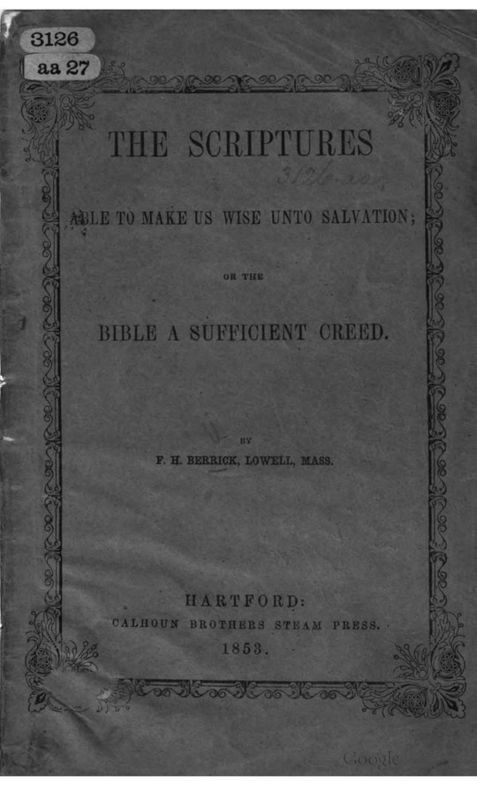 The Scriptures Able to Make Us Wise Unto Salvation Or the Bible a Sufficient Creed