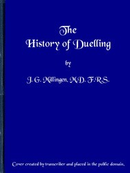 The History of Duelling (in two volumes) Vol I