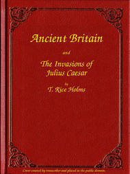 Ancient Britain and the Invasions of Julius Caesar