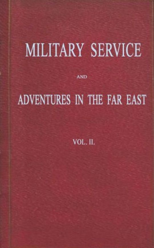 Military Service and Adventures in the Far East, Vol. II (of 2) Including Sketches of the Campaigns Against the Afghans in 1839, and the Sikhs in 1845-6