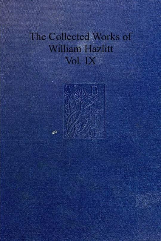 The Collected Works of William Hazlitt Volume 9 of 12