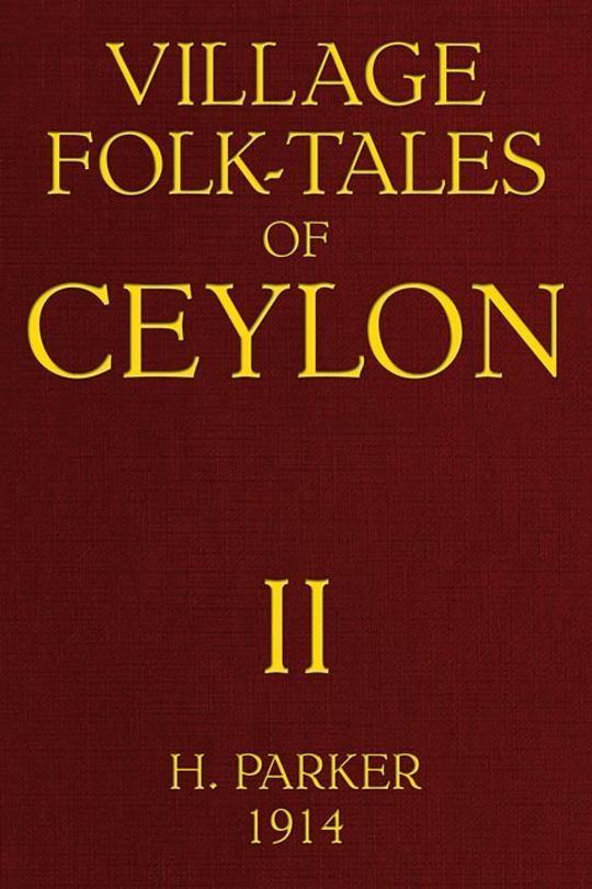 Village Folk-Tales of Ceylon, Volume 2 (of 3)