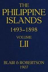 The Philippine Islands, 1493-1898, Volume 52, 1841-1898 Explorations by early navigators, descriptions of the islands and their peoples, their history and records of the catholic missions, as related in contemporaneous books and manuscripts, showing the political, economic, commercial and religious conditions of those islands from their earliest relations with European nations to the close of the nineteenth century