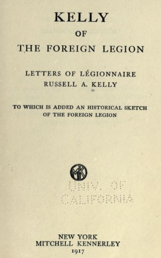 Kelly of the Foreign Legion Letters of Légionnaire Russell A. Kelly