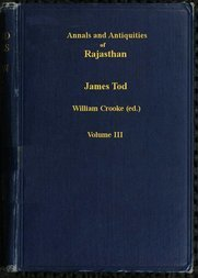 Annals and Antiquities of Rajasthan, v. 3 of 3 or the Central and Western Rajput States of India