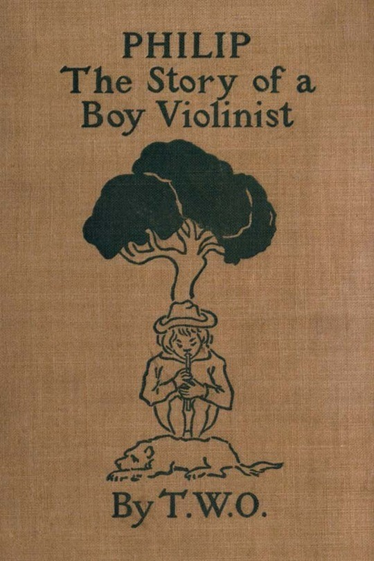 Philip The Story of a Boy Violinist