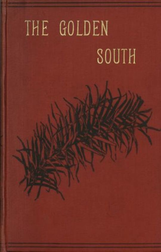 The Golden South Memories of Australian Home Life from 1843 to 1888
