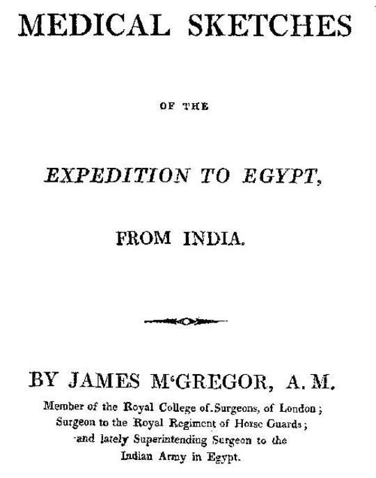 Medical Sketches of the Expedition to Egypt, from India