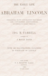 The early life of Abraham Lincoln: containing many unpublished documents and unpublished reminiscences of Lincoln's early friends