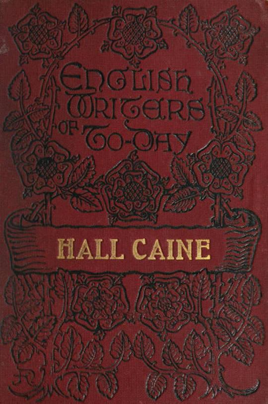 Hall Caine The Man and the Novelist