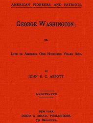 George Washington or Life in America One Hundred Years Ago.