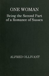 One Woman Being the Second Part of a Romance of Sussex