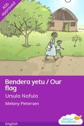 Bendera yetu / Our flag