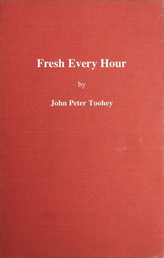 Fresh Every Hour detailing the adventures, comic and pathetic of one Jimmy Martin, purveyor of publicity, a young gentleman possessing sublime nerve, Whimsical Imagination, Colossal Impudence, and, Withal, the Heart of a Child.