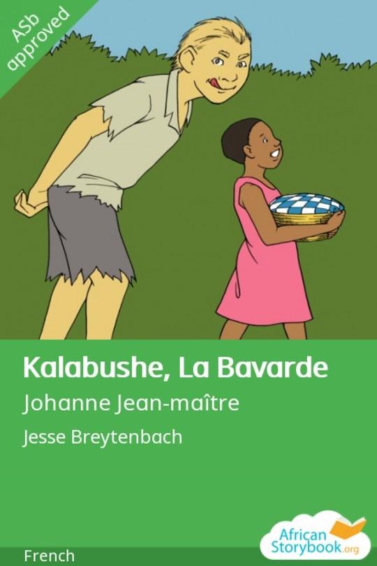 Kalabushe, La Bavarde