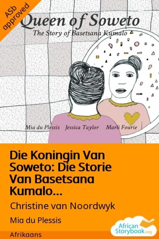 Die Koningin Van Soweto: Die Storie Van Basetsana Kumalo...