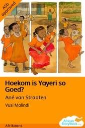 Hoekom is Yayeri so Goed?