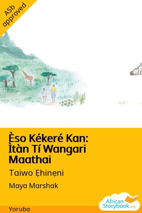 Èso Kékeré Kan: Ìtàn Tí Wangari Maathai