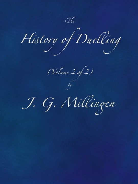 The History of Duelling (Volume 2 of 2)