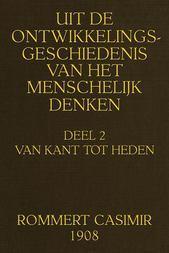 Uit de ontwikkelingsgeschiedenis van het Menschelijk Denken (Deel 2 van 2)