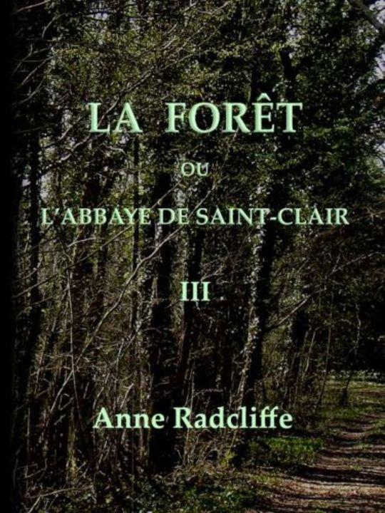 La forêt, ou l'abbaye de Saint-Clair (tome 3/3) traduit de l'anglais sur la seconde édition
