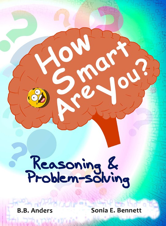 How Smart Are You?: Reasoning & Problem-solving