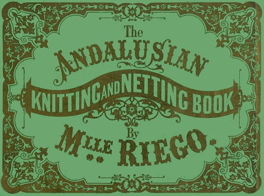 The Andalusian Knitting and Netting Book