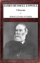James Russell Lowell, A Biography; vol. 1/2