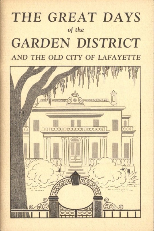 The Great Days of the Garden District and the Old City of Lafayette