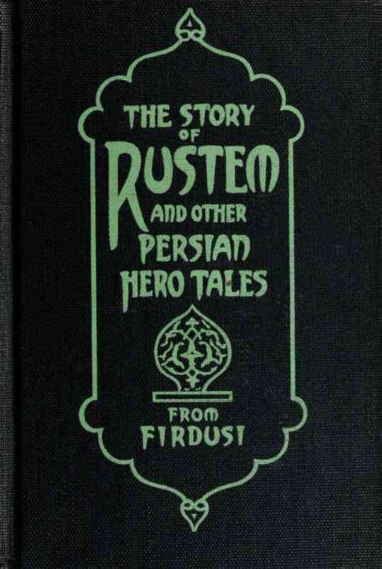 The Story of Rustem and other Persian hero tales from Firdusi