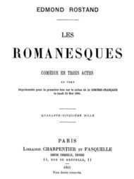 Les Romanesques comédie en trois actes en vers