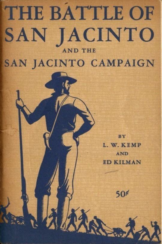 The Battle of San Jacinto and the San Jacinto Campaign