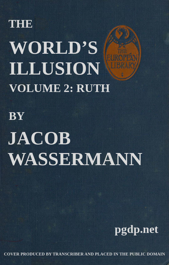 The World's Illusion, Volume 2 (of 2) Ruth