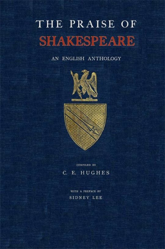 The Praise of Shakespeare An English Anthology