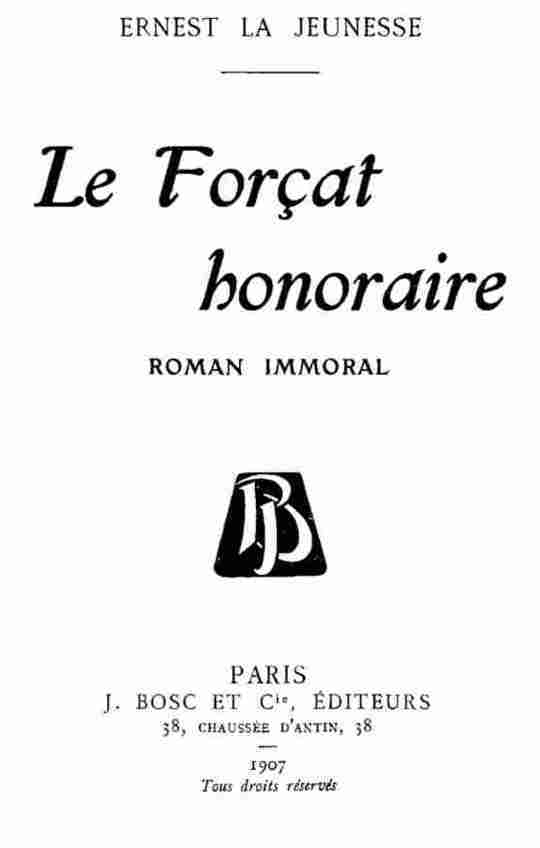 Le forçat honoraire roman immoral