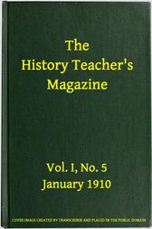 The History Teacher's Magazine, Vol. I, No. 5, January 1910