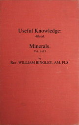 Useful Knowledge: Minerals. Volume 1 (of 3). or A familiar account of the various productions of nature