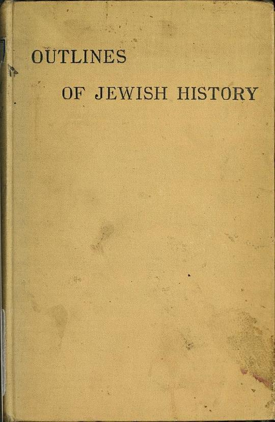 Outlines of Jewish History from B.C. 586 to C.E. 1885