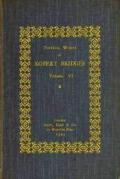 Poetical Works of Robert Bridges, Volume VI
