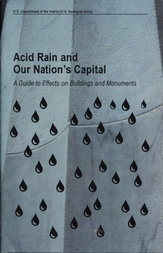 Acid Rain and Our Nation's Capital A Guide to Effects on Buildings and Monuments