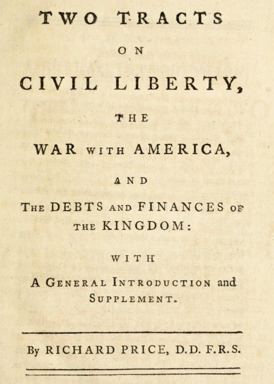Two Tracts on Civil Liberty, the War with America, and the Debts and Finances of the Kingdom With a General Introduction and Supplement