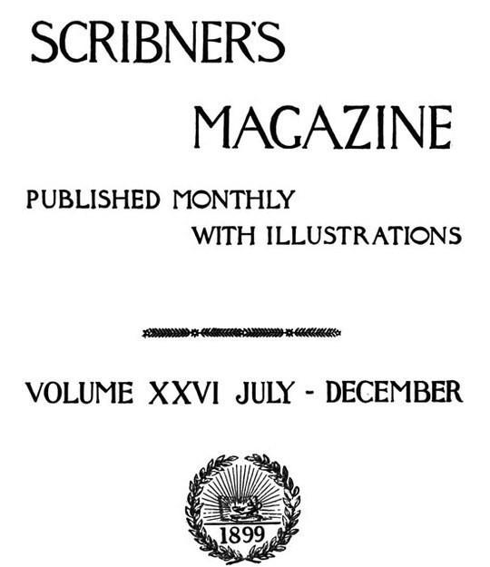 Scribner's Magazine, Volume XXVI, October 1899