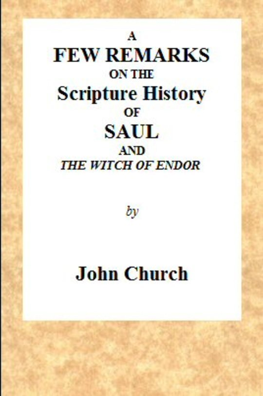 A few remarks on the Scripture History of Saul and the witch of Endor