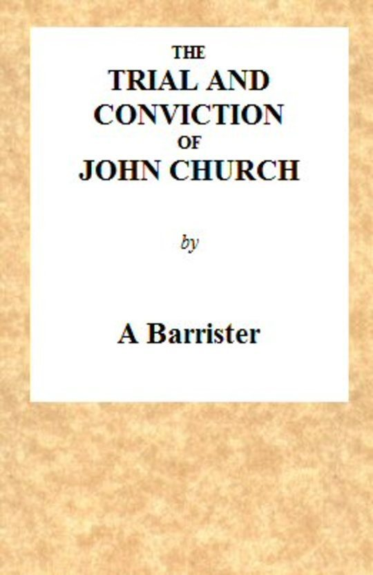 The Trial and Conviction of John Church