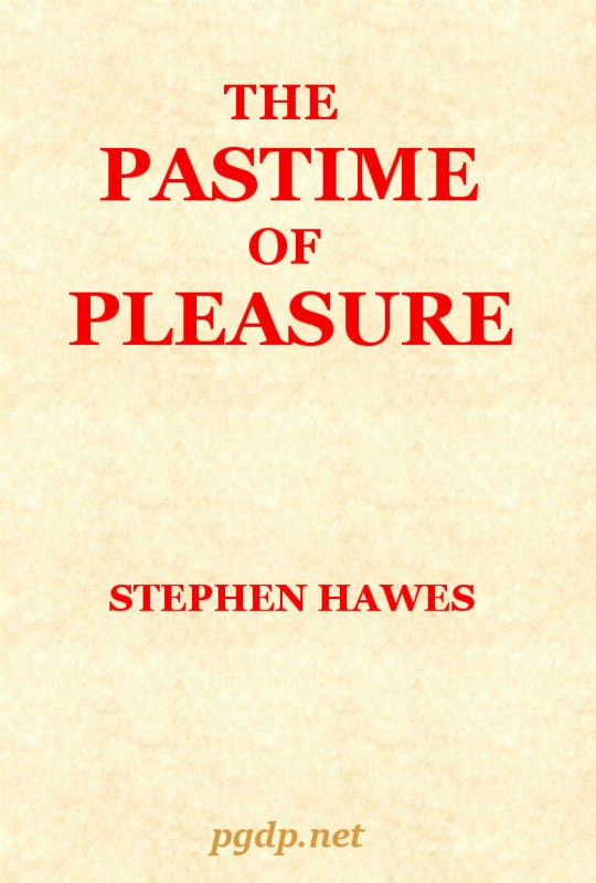 The Pastime of Pleasure An allegorical poem