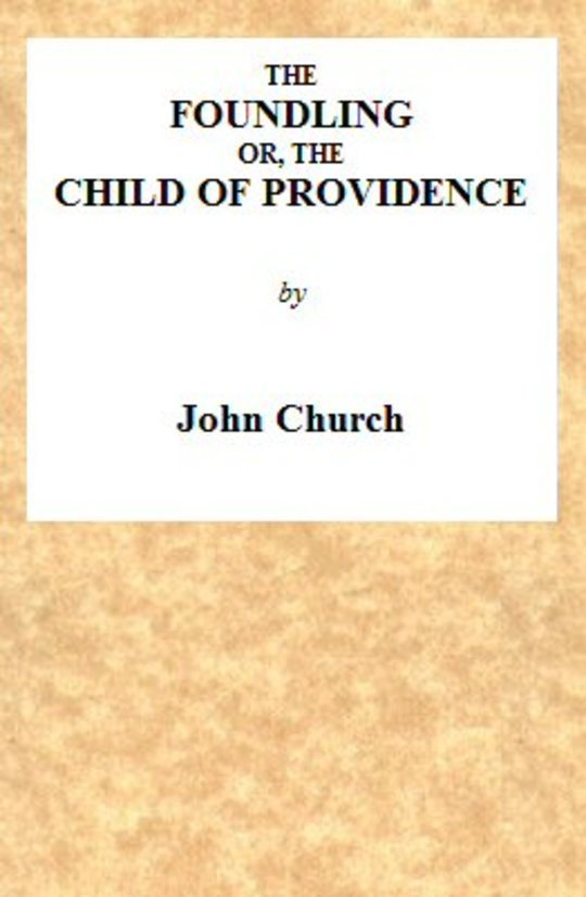 The Foundling or, The Child of Providence