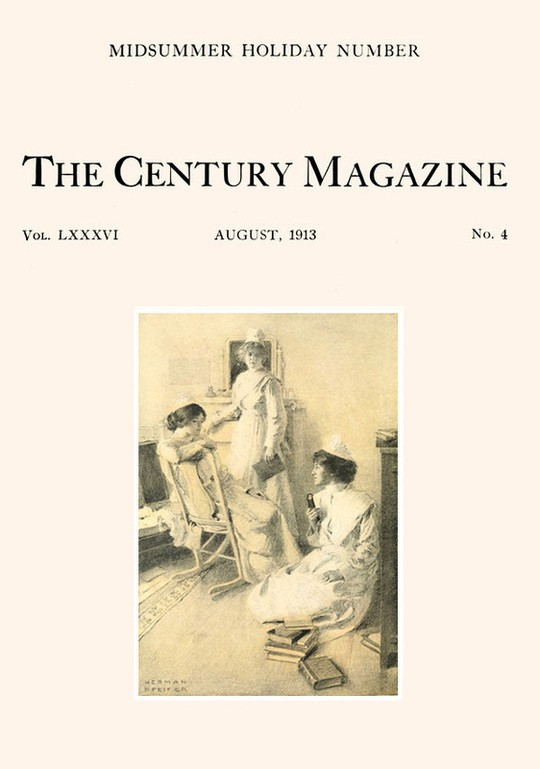The Century Illustrated Monthly Magazine, August, 1913 Vol. LXXXVI. New Series: Vol. LXIV. May to October, 1913