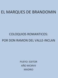 El Marqués de Brandomín: Coloquios Románticos