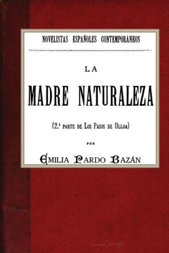 La madre naturaleza (2ª parte de Los pazos de Ulloa)