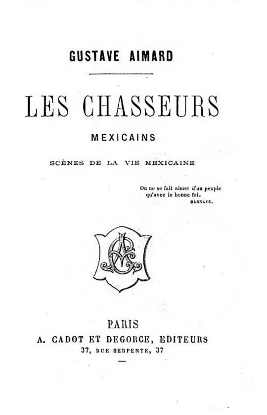 Les chasseurs mexicains Scènes de la vie mexicaine